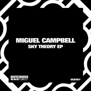 Miguel Campbell - Sky Theory EP