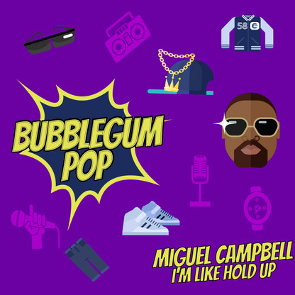 Miguel Campbell - I'm Like Hold Up