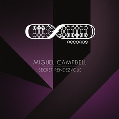 Miguel Campbell - Secret Rendezvous