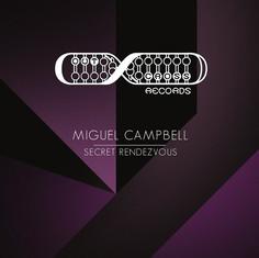 Miguel Campbell - Secret Rendezvous