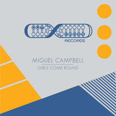 Miguel Campbell - Girls Come Round