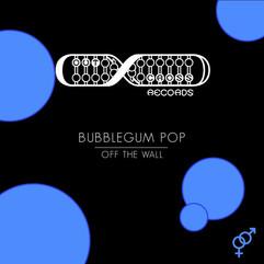 Bubblegum Pop - Off The Wall