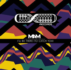 MAM - I'll Be There (To Catch You)