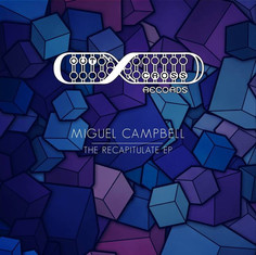 Miguel Campbell - The Recapitulation EP