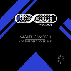 Miguel Campbell - Not Supposed To Be Easy