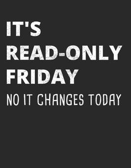 Namesto sprememb v IT okolju, spremembe v glavi - vsak petek nekaj novega! #ReadOnlyFriday