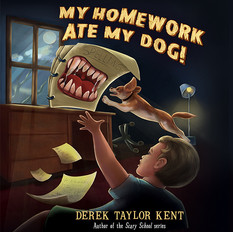 My Homework Ate My Dog! - Derek Taylor Kent