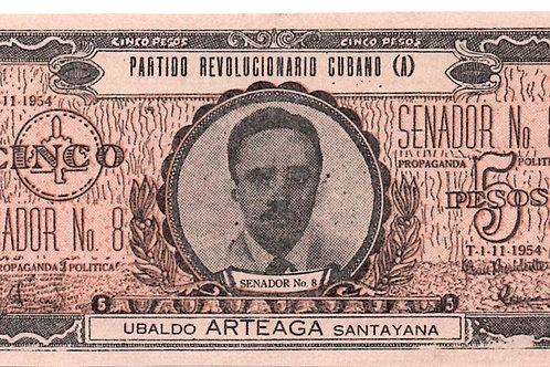 REPUBLICA DE CUBA 1954 PROPAGANDA POLITICA CINCO PESOS UBALDO ARTEAGA  SENADOR