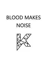 Blood makes noise.jpg