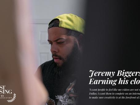 Jeremy Biggers: Earning His Closeup
