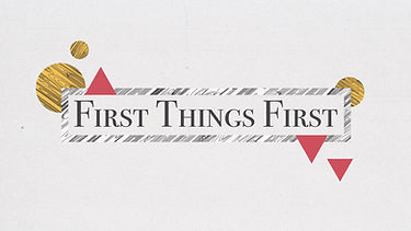 First things first.001.jpeg