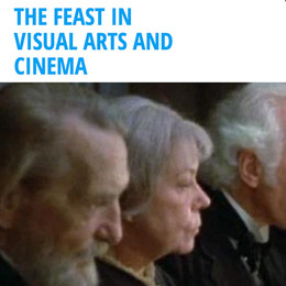 The Feast in Visual Arts and Cinema