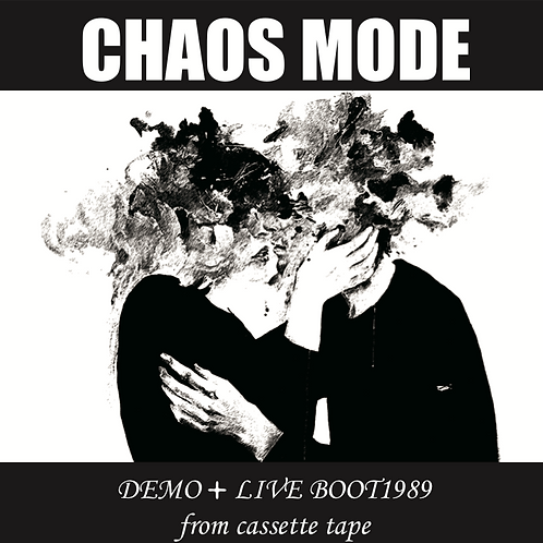CHAOS MODE / DEMO+LIVE BOOT1989 from cassette tape