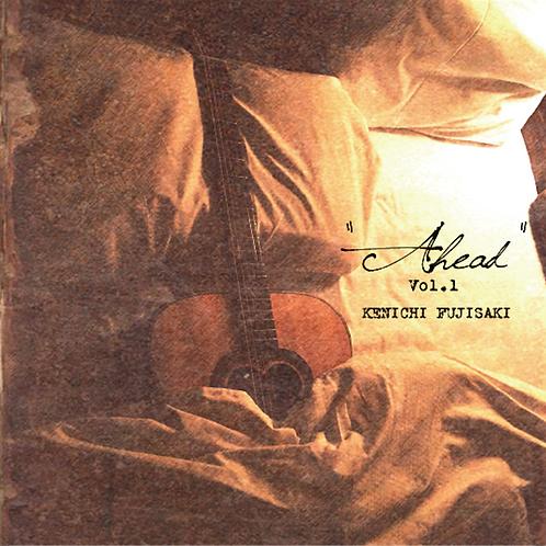"""KENICHI FUJISAKI / """"Ahead"""" Vol.1"""