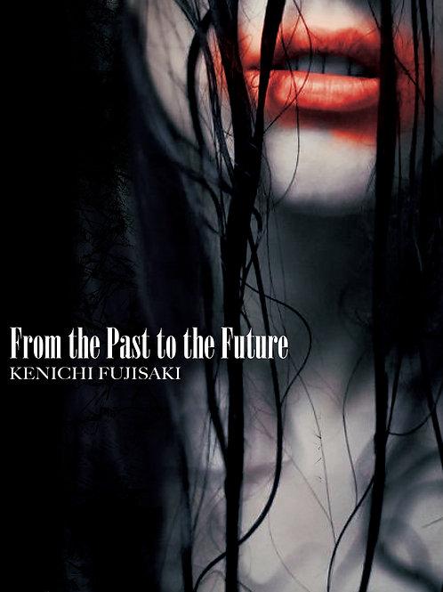 KENICHI FUJISAKI - From the Past to the Future- DVD