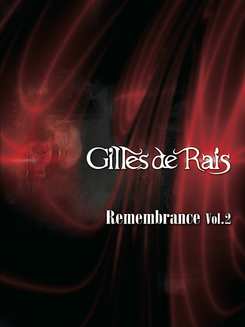 Gilles de Rais / Remembrance Vol.2