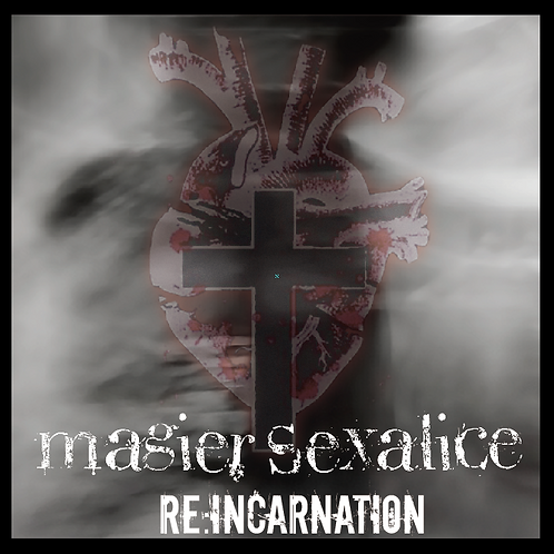 MAGIER SEXALICE / RE:INCARNATION