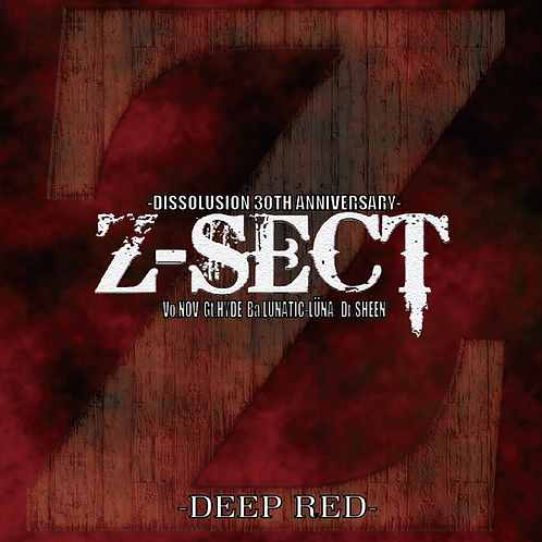 Z-SECT / DISSOLUSION 30TH ANNIVERSARY-DEEP RED-
