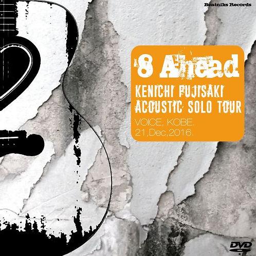 KENICHI FUJISAK '8 Ahead DVD[KOBE VOICE 2016.12.21]]