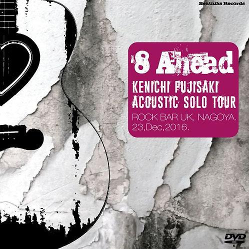 KENICHI FUJISAK '8 Ahead DVD[NAGOYA ROCK BAR UK 2016.12.23]]]