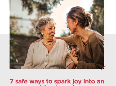 7 SAFE WAYS TO SPARK JOY INTO AN ELDER'S WEEK