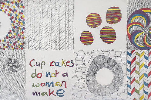 Cup Cakes (do not a woman make) - hand coloured