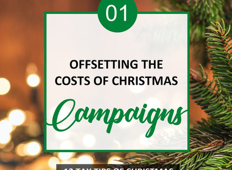 Offsetting the costs of Christmas campaigns: 12 Tax Tips of Christmas