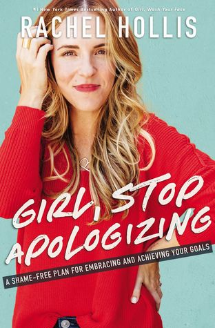 Girl, Stop Apologizing: A Shame-Free
