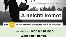 """So 17.9.17 ab 16:00 beim Kräuterwirt Dunzinger in Hirschbach: """"a neichtl komot"""": eine sunn"""