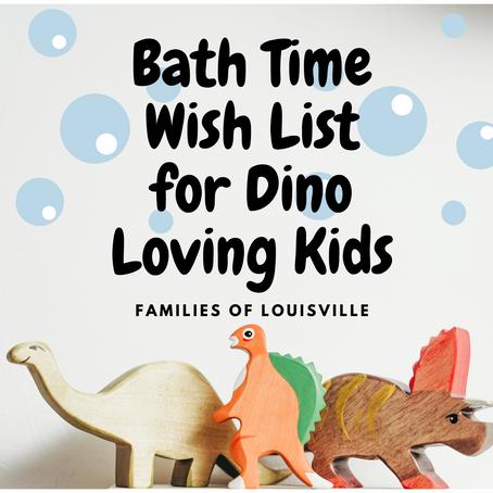 Bath time wish list for Dino-loving Kids