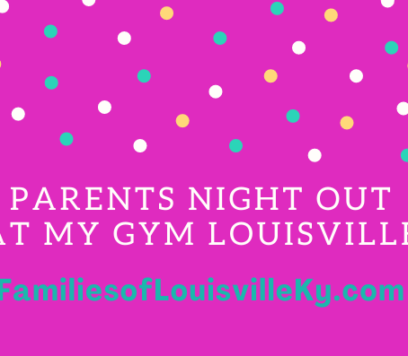 Parents Night Out is back at My Gym Louisville