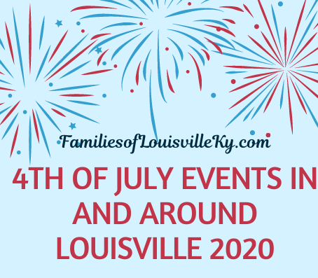 4th of July Events in and around Louisville 2020