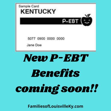 New P-EBT Benefits Coming Soon!!