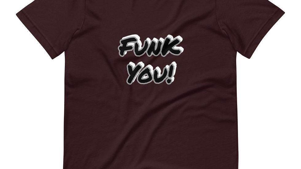 Funk You Unisex T-Shirt