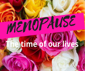Too Important Not to Share- Notes from Our Menopause Night