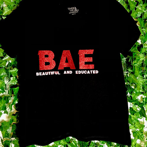 B A E (Beautiful And Educated) T-Shirt