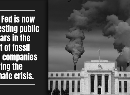 69 Organizations Tell Fed to Stop Buying Fossil Fuel Debt