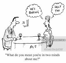 MAKING A DECISION - HAVE YOU BEEN EVER BEEN IN TWO MINDS?