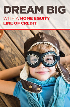 Dream big with a home equity line of credit