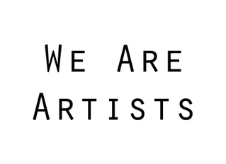 We have changed... we are still artists... we're just not called We Are Artists