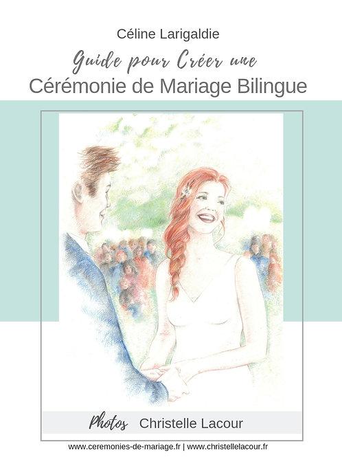 Guide pour Créer une Cérémonie de Mariage Bilingue-Céline Larigaldie