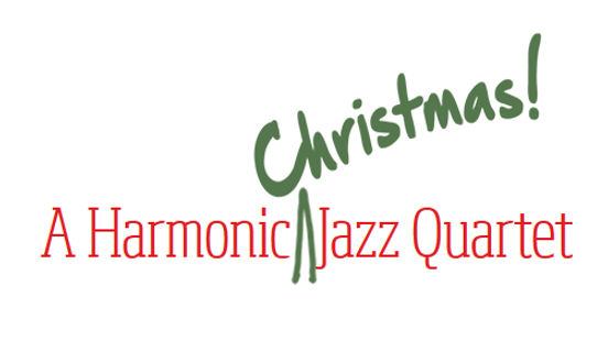 A Harmonic Christmas Jazz Quartet.jpg
