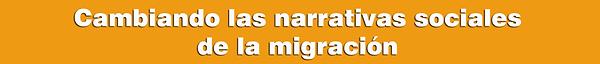 5_cambiando_las_narrativas_de_la_migraci