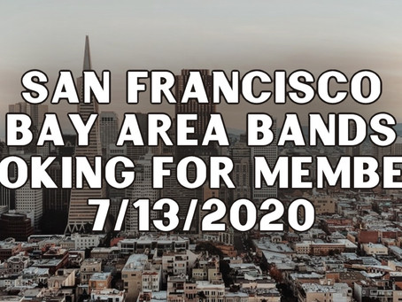 7/13/2020 Bay Area Bands Looking For Members