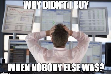 Why Didn't I Buy When Nobody Else Was?