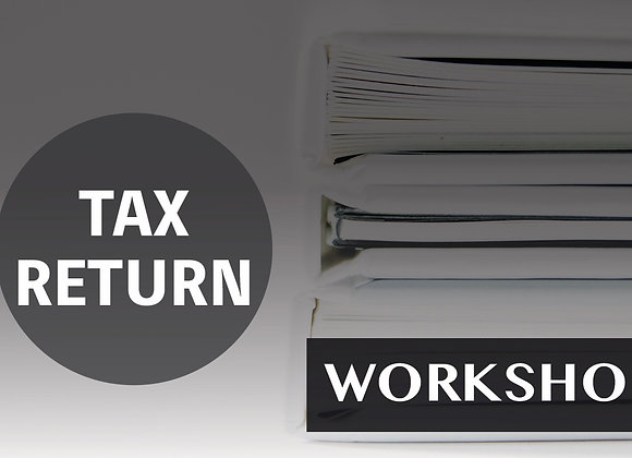 TAX RETURN Workshop -线上培训