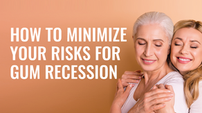 How to Minimize Your Risks for Gum Recession