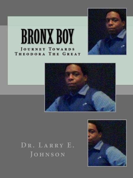 Bronx Boy: Journey to Theodora The Great