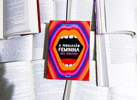 A Persuasão Feminina é um livro poderoso e delicado