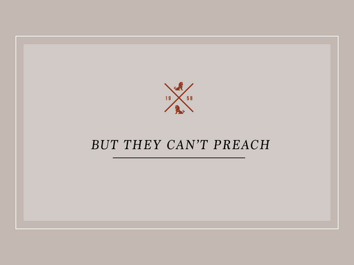 But They Can't Preach